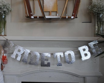 Bride To Be banner in silver glitter