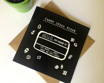 Candy Crush Rehab Media Pun Card // Black Card, Recycled Envelope, Humour, Illustrated Square Card.