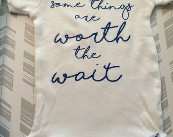 some things are worth the wait, personalized onesie, baby girl onesie, baby boy onesie, baby shower gift, custom onesie