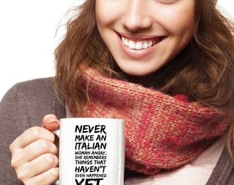 Funny mug - Never make an Italian woman angry