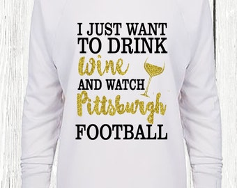 Pittsburgh Shirt, Wine and Pittsburgh Football Shirt, Glitter Pittsburgh Shirt, Pittsburgh Steelers