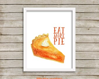 Eat More Pie - Digital Download - Kitchen Artwork