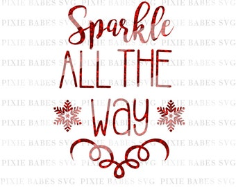 Sparkle All The Way SVG, Baby's 1st Christmas SVG, Holiday SVG, Christmas svg, Clip art, cuttables, svg, Cricut, Silhouette, Cutting Files