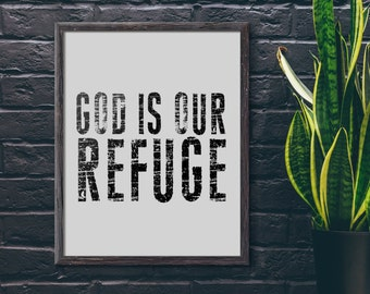 GOD Is Our Refuge Print, Religious Art, Printable Wall Art, Typography Print, Faith Printable, Christian Wall Art, Digital Download