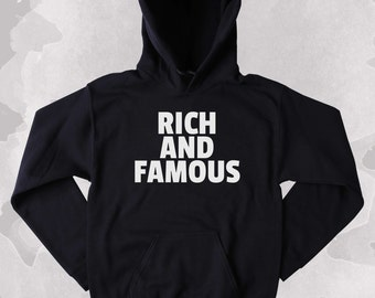 Rich Person Sweatshirt Rich And Famous Slogan Celebrity Tumblr Hoodie