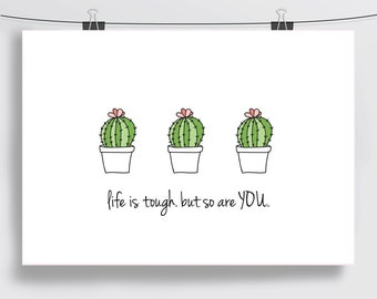 Life Is Tough But So Are You Art Print – A4