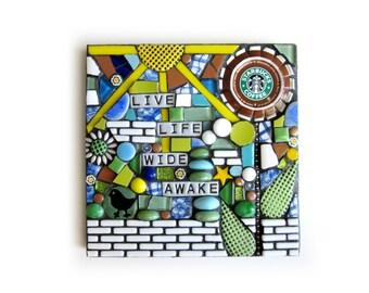 Live Life Wide Awake. (Starbucks Cap Flower Original Mixed Media Mosaic by Shawn DuBois)