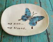 Jewelry dish, ring dish. Gift for mom, My mom my friend