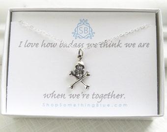 Skull & Crossbones Necklace • Best Friend Gift • BFF • Tough Girls • Skull Pendant • Badass Sentiment • Jolly Roger • Gift For Friend • F06