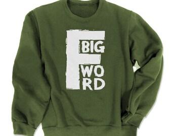 Funny Sweatshirt grunge crewneck pastel goth punk clothing F Word shirt funny profanity hipster gift offensive kawaii skater mature