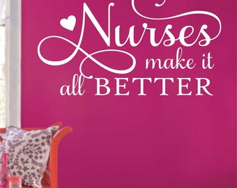Nurses Make it Better, Vinyl Wall Lettering, Vinyl Wall Decals, Vinyl Decals, Vinyl Lettering, Wall Decals, Nurse Decal, Nursing Decal