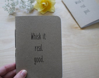 A6 - Whisk it Real Good - Notepad