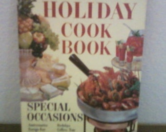 Better homes & Gardens Holiday Cook Book  1959,  year round holidays