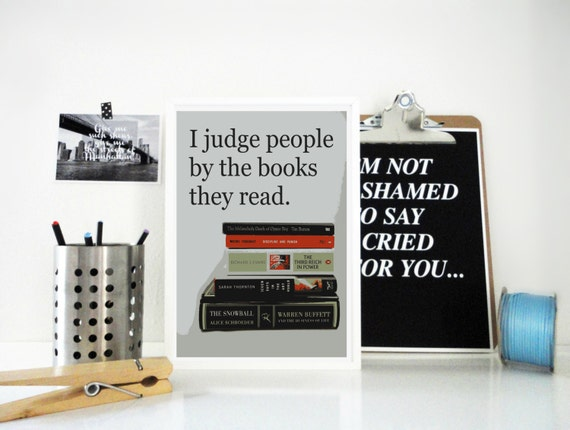 Art Print I Judge People by the Books they Read - Gift for Bookworms, Writers, Readers - Booklover, Book Snob - Typography Wall Art