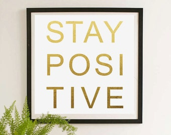 Stay Positive - Printable Art Decor - Instant Download