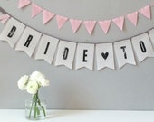 BRIDE TO BE - U_PICK Color - Banner/Bunting/Garland Fabric Decoration