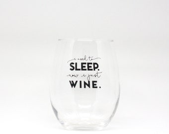 Stocking Stuffer, Funny wine glass, Cute Wine Glass, I Used To Sleep Now I Just Wine, Because kids wine glass, Wine Drinker Gift, Mom Gift