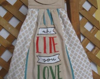 "Inspirational Kitchen Tea Towel, ""Live the Life you Love"", Decorative Towel, Tan Kitchen Decor, Hanging Hand Towel, Kitchen Towels, Saying"