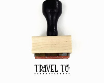 """Rubber Stamp """"Travel To"""" - Planner Stamp for Your Calendar - Vacation Trip Travel Stamp - Wood Mounted Stamp"""