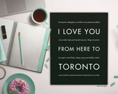 Toronto Art, Canada Gift Idea, I Love You From Here To TORONTO, Shown in Black - Choose Color, Canvas Poster Frame