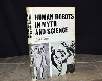Unusual Vintage Book - Human Robots in Myth & Science - 1966 First ed. - Hardcover w/ DJ - Illustrated - Odd / Strange / Bizarre / Retro