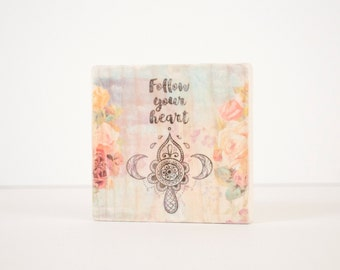Art Block, Follow Your Heart Art Block, Art Blocks, Wood Printing, Wood Block Art, Distressed Art, Inspiration, Small Art, Meditation