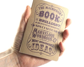 """Small Notebook """"Magnificent Book Of Brilliant, Astounding, Spectacular, Marvelous, Wondrous & Most Remarkable Ideas"""""""
