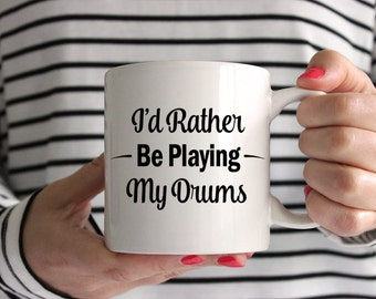I'd Rather Be Playing My Drums! Mug