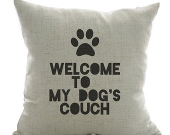 Dog pillow case - Handpainted 18 x 18 welcome to my dog's couch Pillow cover - dog lover - gift - decor - rustic - throw pillow - Christmas