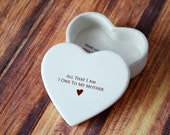 SHIPS FAST - Mother of the Bride Gift - Heart Box - All That I Am I Owe To My Mother - Keepsake Box - Gift Boxed