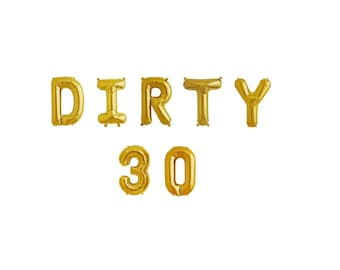 "16"" DIRTY 30 Balloon Banner, 30th Birthday Balloons, 30th Birthday Decoration, Thirtieth Birthday, 30th Balloons, 30th Banner, Gold Balloons"