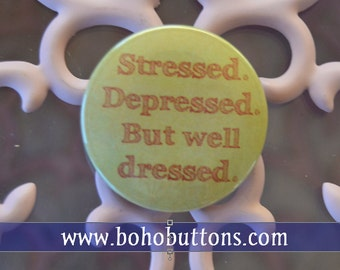 Stressed Depressed But Well Dressed Pinback Button, Law School Graduate Magnet, Lawyer Pin, Lawyer Keychain, Attorney Pin, Fashion Quote Pin