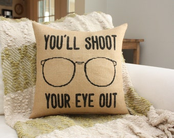 Burlap Pillow - Christmas Story You'll Shoot Your Eye Out