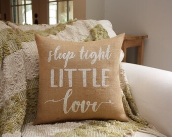 Burlap Pillow / Sleep Tight Little Love / Nursery Pillow / Girls Room