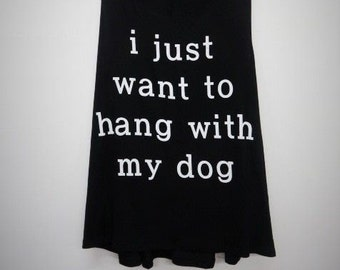 I Just Want to Hang With My Dog Graphic Tank, Dog Shirt, Hang With My Dog Shirt, Women's graphic tank
