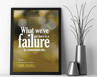 Cool Hand Luke, What we have here is a failure to communicate, Movie Quotes, Wall Art Prints, Decor, Typography Posters, 5x7, 8x10, 12x18