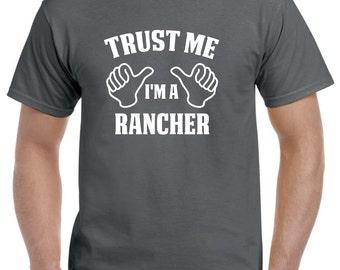Rancher Gift-Trust Me I'm A Rancher Shirt