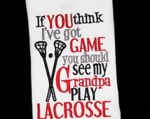 If you Think I've Got Game you should see My Grandpa Play Lacrosse Kids Sports Custom Embroidered Shirt: Customize for Brother, Uncle, Daddy