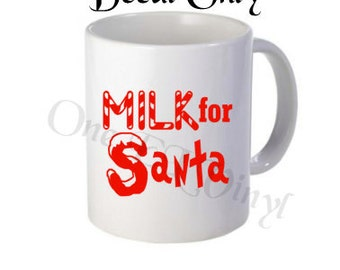 "DIY Decals - ""Milk for Santa"" - Christmas Vinyl Decals for  Coffee Mug, Tumblers, Glasses... Mug NOT Included"