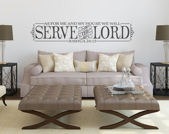 As for Me and My House We Will Serve The Lord Wall Decal Vinyl Decal Christian Wall Decal Serve the Lord Joshua 24 15 Bible Verse Wall Decal