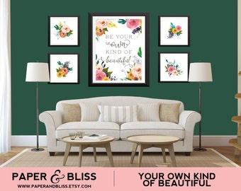 PRINTABLE Be Your Own Kind Of Beautiful - 5 Piece Set