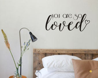 You Are So Loved Wall Decal Home Decor Quote Wall Decal Love Wall Decal Bedroom Decor Vinyl Lettering