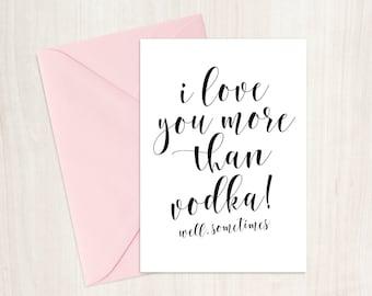 I Love You More Than Vodka Card, Valentine's Day Printable Card, Valentine's Day Card, Valentine Card For Him, Valentine Card for Her, Love