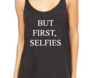 But First SelfiesTri Blend Slouchy Tank Workout Tank Fitness Tank