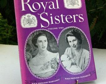 Royal Sisters Margaret & Elizabeth 1950s UK Royal family Royalty collectible Book Vintage Old retro