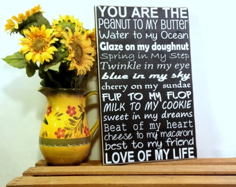 You Are The Peanut To My Butter Water To My Ocean FlipTo My Flop Cheese To My Macaroni Wood Couples Sign - Your Choice Of Colors