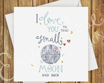 I Love You To That Small Moon & Back - Star Wars Valentines Day Card
