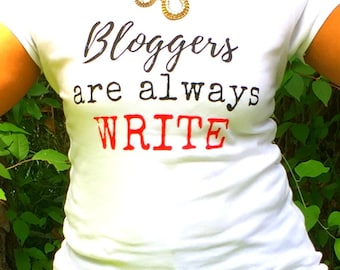 Bloggers Are Always Write Tshirt