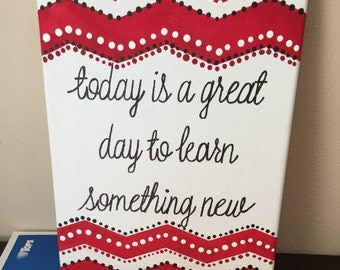 Today is a great day to learn something new, 8x10 Canvas Art