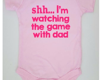 Baby Girl Clothes | Bodysuit | Baby Shower Gift | Shh...Im watching the game with dad | Baby clothes | Light Pink